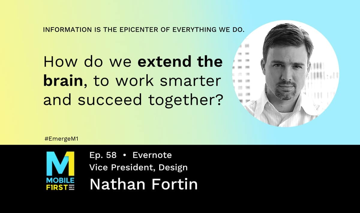 Nathan Fortin, VP Design of Evernote joins Mobile First Podcast
